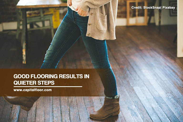 Good flooring results in quieter steps