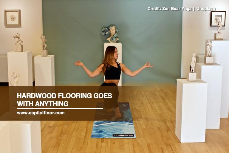 Hardwood flooring goes with anything