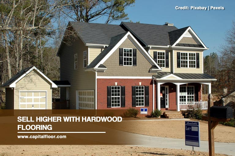 Sell higher with hardwood flooring