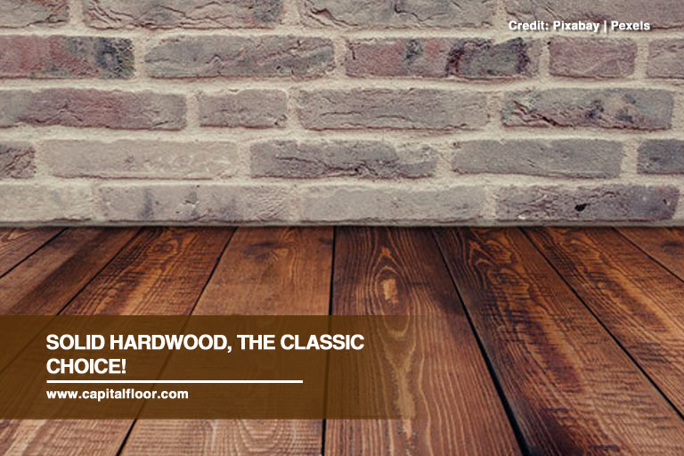 Solid hardwood, the classic choice!