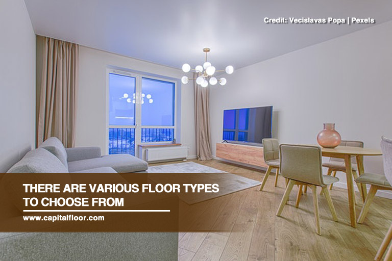 There are various floor types to choose from
