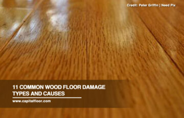 11 Common Wood Floor Damage Types and Causes
