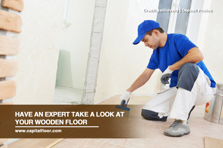 Have an expert take a look at your wooden floor