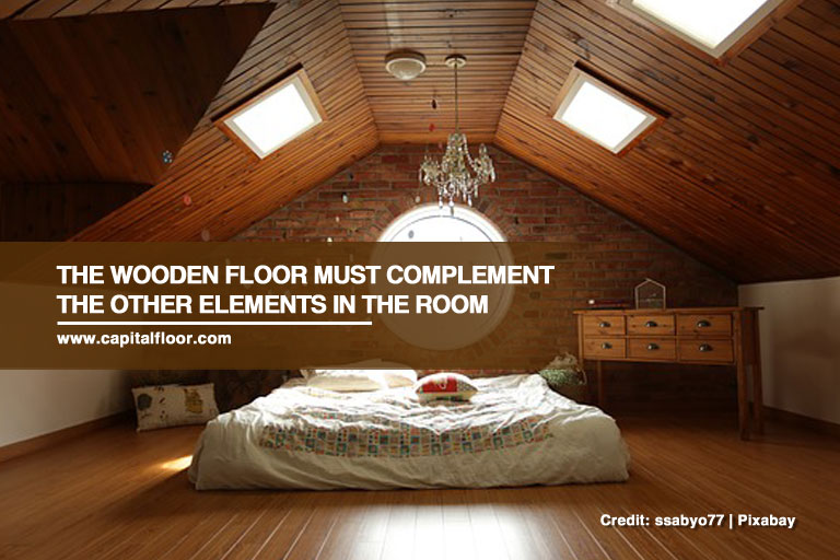 The wooden floor must complement the other elements in the room