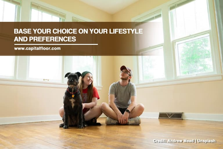 Base Your Choice On Your Lifestyle And Preferences