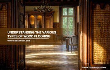 Understanding the Various Types of Wood Flooring