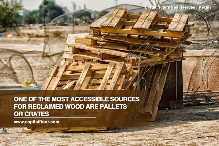 One of the most accessible sources for reclaimed wood are pallets or crates