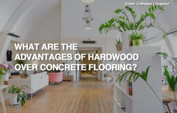What Are the Advantages of Hardwood Over Concrete Flooring?