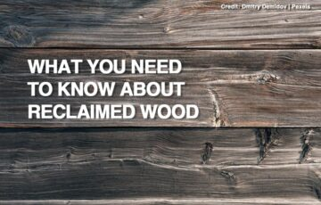 What You Need to Know About Reclaimed Wood
