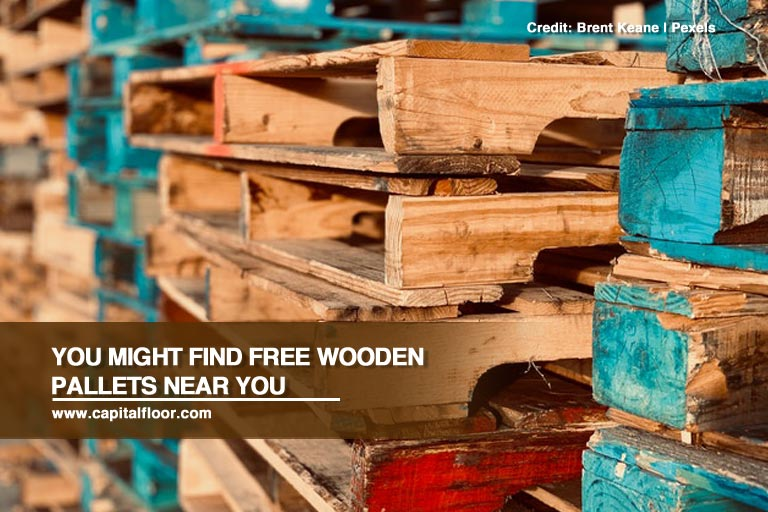 You might find free wooden pallets near you