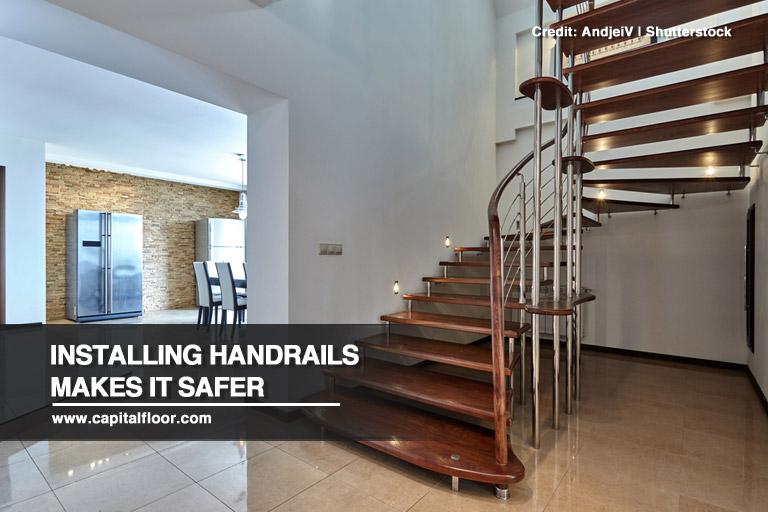 Installing handrails makes it safer